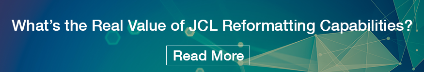 What's the Real Value of JCL Reformatting Capabilities?